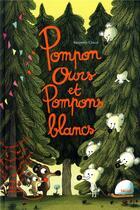 Couverture du livre « Pompon ours et pompons blancs » de Benjamin Chaud aux éditions Helium