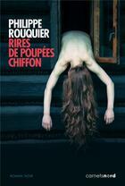 Couverture du livre « Rires de poupées chiffon » de Philippe Rouquier aux éditions Carnets Nord
