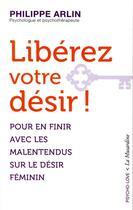 Couverture du livre « Libérez votre désir ! » de Philippe Arlin aux éditions La Musardine