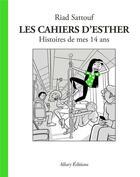 Couverture du livre « Les cahiers d'Esther T.5 ; histoires de mes 14 ans » de Riad Sattouf aux éditions Allary
