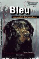 Couverture du livre « Bleu, chien soleil des tranchées » de Patrick Bousquet aux éditions Editions Du Quotidien