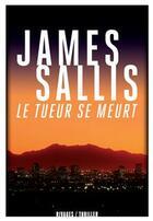 Couverture du livre « Le tueur se meurt » de James Sallis aux éditions Rivages