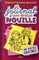 Couverture du livre « Le journal d'une grosse nouille T.1 ; une rentrée gratinée » de Rachel Renee Russell aux éditions Milan