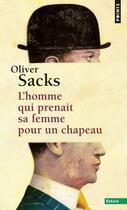 Couverture du livre « L'homme qui prenait sa femme pour un chapeau » de Oliver Sacks aux éditions Points