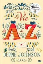 Couverture du livre « La vie de a à z » de Debbie Johnson aux éditions Milady