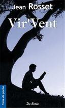 Couverture du livre « Vir'vent » de Jean Rosset aux éditions De Boree
