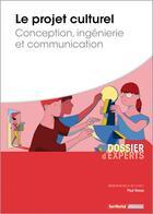 Couverture du livre « Le projet culturel ; conception, ingénierie et communication » de Paul Rasse aux éditions Territorial