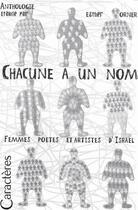 Couverture du livre « Chacune a un nom ; femmes poètes et artistes d'Israël » de Esther Orner aux éditions Caracteres