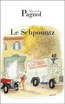 Couverture du livre « Le schpountz » de Marcel Pagnol aux éditions Fallois