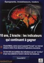 Couverture du livre « 10 ans, 2 krachs : les indicateurs qui continuent à gagner » de Claude Mathy aux éditions Edouard Valys