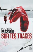 Couverture du livre « Sur tes traces » de Karen Rose aux éditions Harpercollins