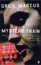 Couverture du livre « Mystery train » de Greil Marcus aux éditions Faber And Faber Digital