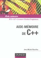Couverture du livre « Sciences Sup ; Aide-Memoire ; C++ ; Bts/Iut/Licence/Ecoles D'Ingénieurs » de Jean-Michel Reveillac aux éditions Dunod