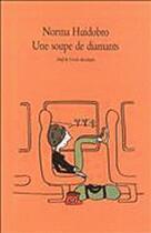 Couverture du livre « Une soupe de diamants » de Norma Huidobro aux éditions Ecole Des Loisirs