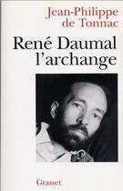 Couverture du livre « René Daumal, l'archange » de Jean-Philippe De Tonnac aux éditions Grasset Et Fasquelle