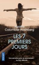 Couverture du livre « Les 7 premiers jours » de Agathe Colombier Hochberg aux éditions Pocket