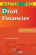 Couverture du livre « Droit financier » de Anne-Dominique Merville aux éditions Gualino