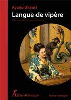 Couverture du livre « Langue de vipère » de Ukami Ayano aux éditions Atelier Akatombo