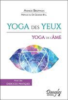 Couverture du livre « Yoga des yeux, yoga de l'âme » de Annick Brofman aux éditions Dangles