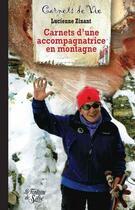 Couverture du livre « Carnets d'une accompagnatrice en montagne » de Lucienne Zinant aux éditions La Fontaine De Siloe