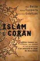 Couverture du livre « Islam et coran » de Michel Cuypers et Genevieve Gobillot et Paul Balta aux éditions Le Cavalier Bleu
