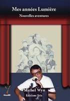 Couverture du livre « Mes années lumière ; nouvelles aventures » de Michel Wyn aux éditions Yris