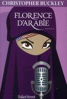Couverture du livre « Florence d'arabie » de Christopher Buckley aux éditions Baker Street