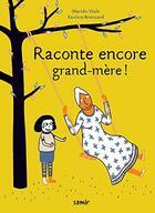 Couverture du livre « Raconte encore grand-mère ! » de Marido Viale et Xaviere Broncard aux éditions Samir