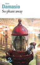 Couverture du livre « So phare away et autres nouvelles » de Alain Damasio aux éditions Gallimard