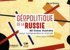 Couverture du livre « Géopolitique de la Russie ; 40 fiches illustrées pour comprendre le monde » de Jean De Gliniasty aux éditions Eyrolles