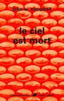 Couverture du livre « Le ciel est mort » de John Wood Campbell aux éditions Robert Laffont