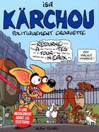 Couverture du livre « Agent karchou ; politiquement croquette » de Isa aux éditions Drugstore