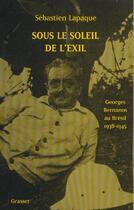 Couverture du livre « Sous le soleil de l'exil » de Sebastien Lapaque aux éditions Grasset Et Fasquelle