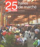 Couverture du livre « 25 halles de marche » de Maillard Carol aux éditions Le Moniteur