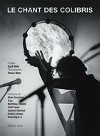 Couverture du livre « Le chant des colibris » de Cyril Dion et Fanny Dion aux éditions Actes Sud