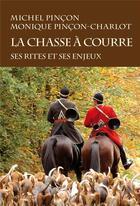 Couverture du livre « La chasse à courre ; ses rites et ses enjeux » de Michel Pincon et Monique Pincon-Charlot aux éditions Montbel