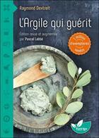 Couverture du livre « L'argile qui guérit » de Raymond Dextreit aux éditions De Terran