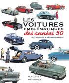 Couverture du livre « Les voitures emblématiques des années 50 » de Gerard Bardon et Jany Huguet aux éditions Magasin Pittoresque