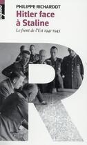 Couverture du livre « Hitler face à Staline ; le front de l'Est 1941-1945 » de Philippe Richardot aux éditions Belin