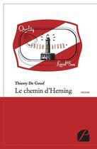Couverture du livre « Le chemin d'Heming » de Thierry De Greef aux éditions Du Pantheon