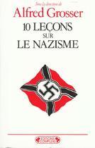 Couverture du livre « Dix lecons sur le nazisme » de Pierre Grosser aux éditions Complexe