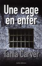 Couverture du livre « Une cage en enfer » de Tania Carver aux éditions Ixelles