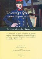Couverture du livre « Roanne et son lycée pendant la guerre de 1914-1918 ; patrimoine du Roannais » de Jean-Paul Nomade aux éditions Thoba's
