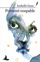 Couverture du livre « Présumé coupable » de Isabelle Guso aux éditions Griffe D'encre