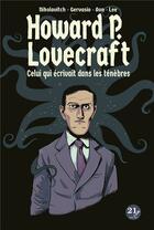 Couverture du livre « Lovecraft ; celui qui écrivait dans les ténèbres » de Alex Nikolavitch et Lee et Gervasio et Aon aux éditions 21g
