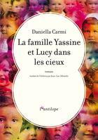 Couverture du livre « La famille Yassine et Lucy dans les cieux » de Daniella Carmi aux éditions L'antilope