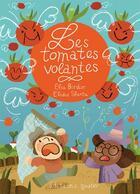 Couverture du livre « Les tomates volantes » de Elodie Shanta et Elsa Bordier aux éditions Goater
