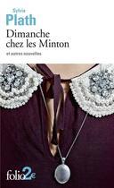 Couverture du livre « Dimanche chez les Minton et autres nouvelles » de Sylvia Plath aux éditions Gallimard