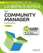 Couverture du livre « La boîte à outils ; du community manager (2e édition) » de Clement Pellerin aux éditions Dunod