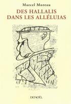 Couverture du livre « Des Hallalis dans les alléluias » de Marcel Moreau aux éditions Denoel